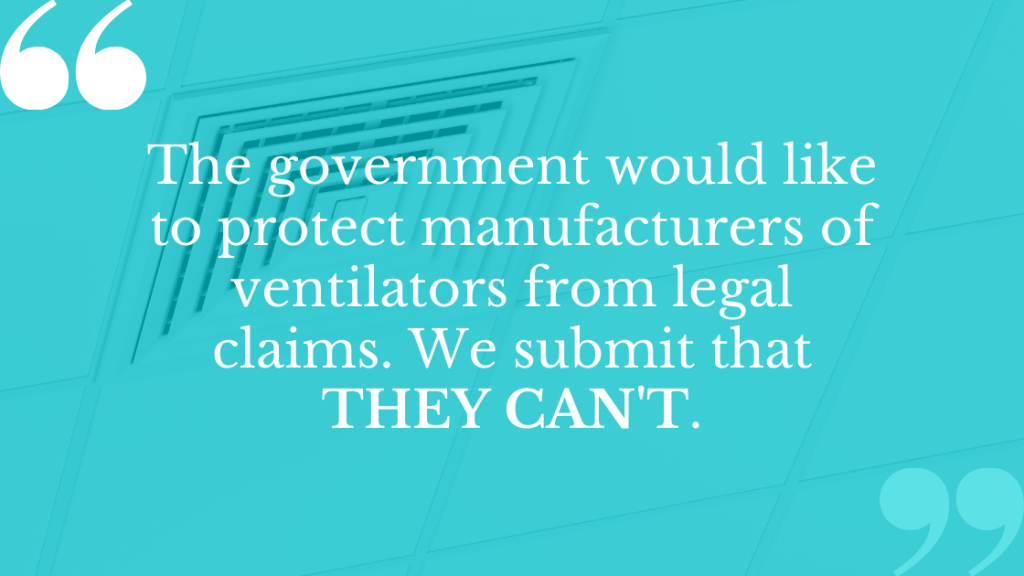 personal injury for ventilator manufacturers is under attack from the UK government.