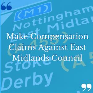 Nottingham Council & East Midlands Council Compensation claims